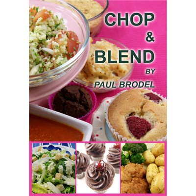 Chop and Blend Cookbook by Paul Brodel