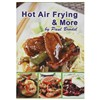 Hot Air Frying and More Cookbook by Paul Brodel