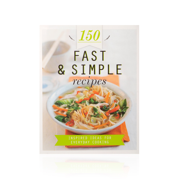 150 Fast and Simple Recipes No Colour