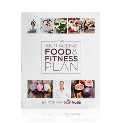 The Anti Ageing Food and Fitness Plan by Rick Hay