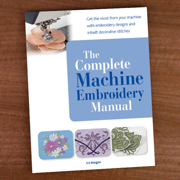 'The Complete Machine Embroidery Manual' by Liz Keegan No Colour
