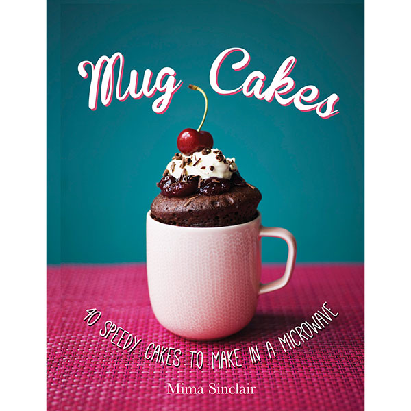 Mug Cakes Recipe Book No Colour