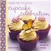 Bake Me Cupcake Celebrations Recipe Book
