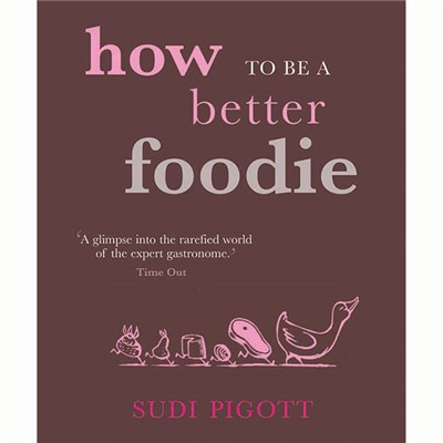How to Be A Better Foodie Guide