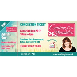 Crafting Live Sandown - Concession Ticket Sunday 29th January 2017