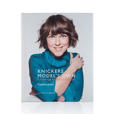 Knickers Models Own A Year of Frugal Fashion by Caroline Jones