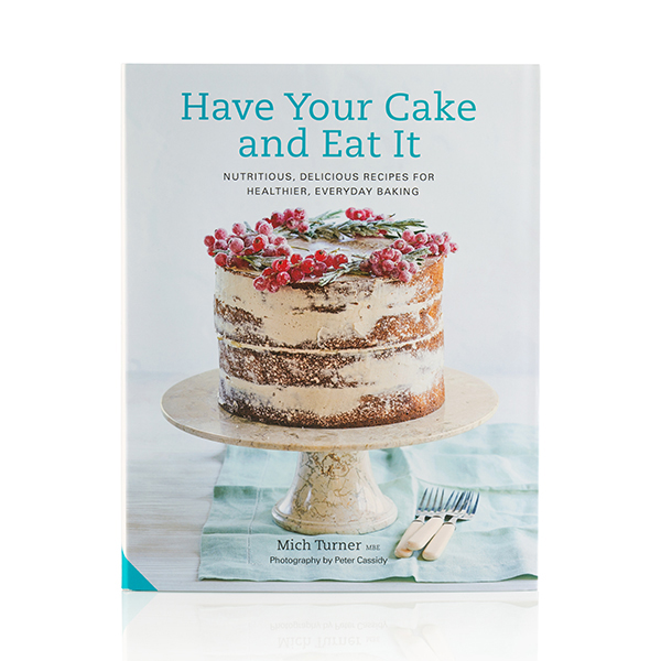 Have Your Cake and Eat It Recipe Book by Mich Turner No Colour