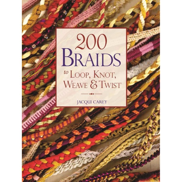 ISBN 9781844486526 200 Braids to Loop, Knot, Weave & Twist No Colour