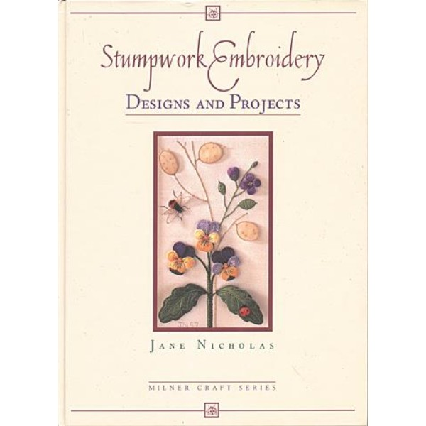 ISBN 9781863512084 Stumpwork Embroidery - Designs & Projects No Colour