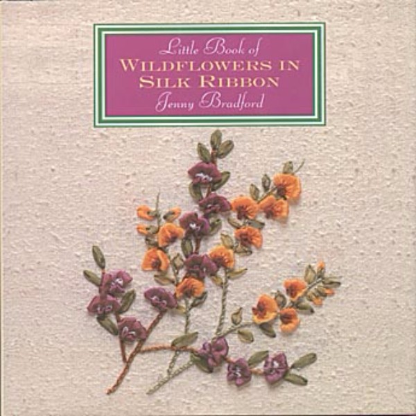 ISBN 9781863512275 Little Book of Wildflowers in Silk Ribbon No Colour