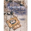ISBN 9781440327056 Making Etched Metal Jewelry