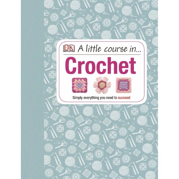 ISBN 9781409339816 A Little Course in Crochet No Colour
