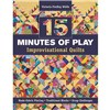 ISBN 9781607055860 15 Minutes of Play – Improvisational Quilts