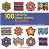 ISBN 9781782210986 100 Colourful Ripple Stitches to Crochet