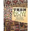 ISBN 9781611691344 Then and Now Quilts