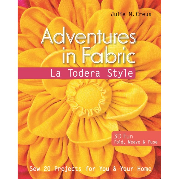 ISBN 9781607059622 Adventures in Fabric – La Todera Style No Colour