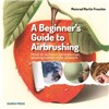 ISBN 9781782211198 A Beginner's Guide to Airbrushing