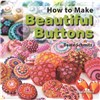 ISBN 9781782210627 How to Make Beautiful Buttons