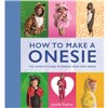 ISBN 9781742575674 How to Make a Onesie