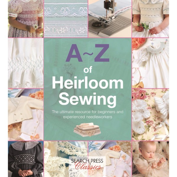 ISBN 9781782211716 A-Z of Heirloom Sewing No Colour