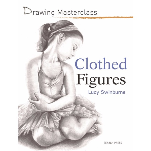 ISBN 9781782210795 Drawing Masterclass Clothed Figures No Colour