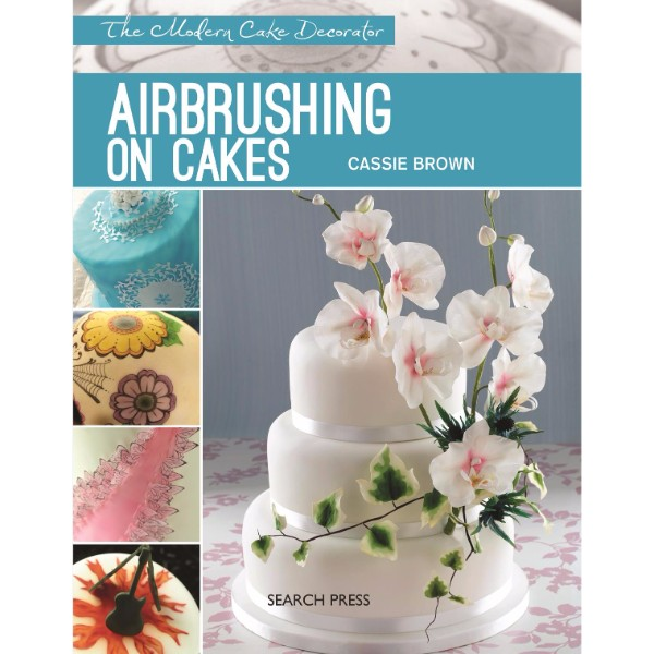 ISBN 9781782211228 Airbrushing on Cakes No Colour