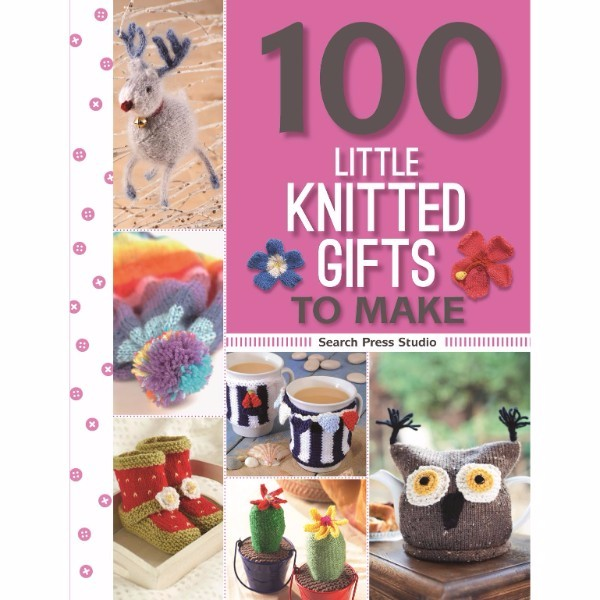 100 Little Knitted Gifts to Make No Colour