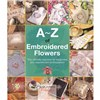 ISBN 9781782211686 A-Z of Embroidered Flowers