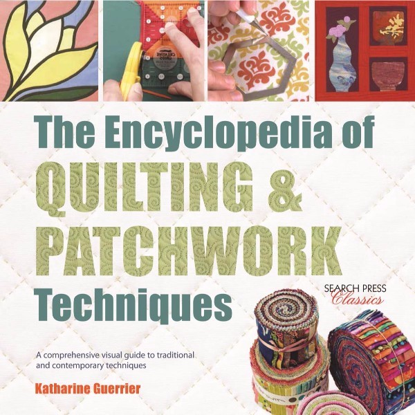 The Encyclopedia of Quilting & Patchwork Techniques No Colour