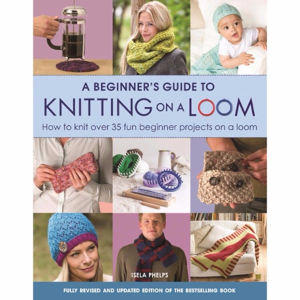 ISBN 9781782214786 A Beginner's Guide to Knitting on a Loom (New Edition) No Colour