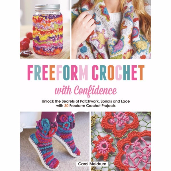 Freeform Crochet with Confidence No Colour