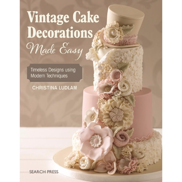 Vintage Cake Decorations Made Easy No Colour