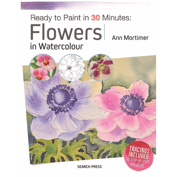 Ready to Paint in 30 Minutes Flowers in Watercolour No Colour