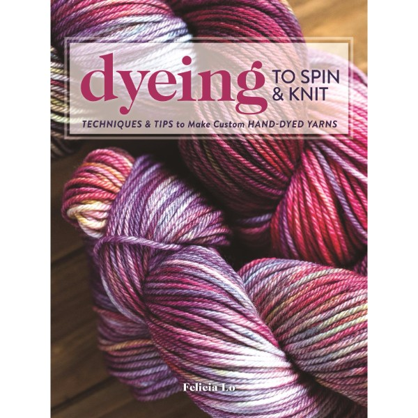 ISBN 9781632504104 Dyeing to Spin & Knit No Colour