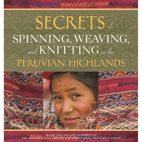 ISBN 9780998452357 Secrets of Spinning, Weaving and Knitting in the Peruvian Highlands No Colour