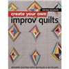 ISBN 9781617454448 Create Your own Improv Quilts