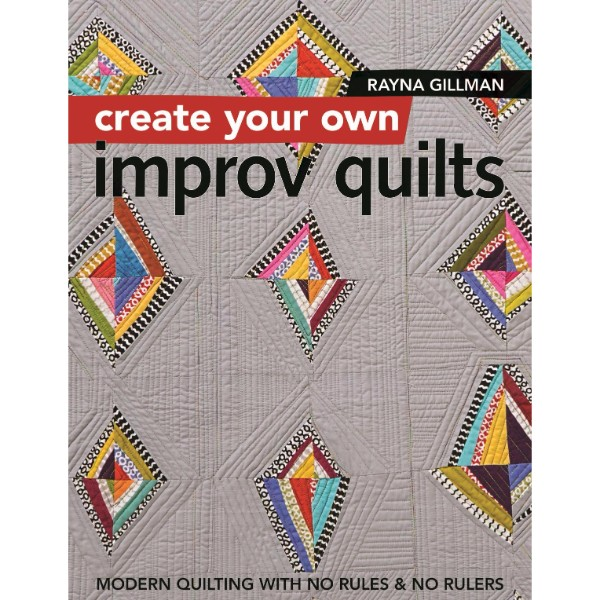 ISBN 9781617454448 Create Your own Improv Quilts No Colour