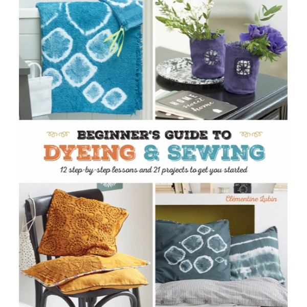 ISBN 9781782215554 A Beginner's Guide to Dyeing and Sewing No Colour