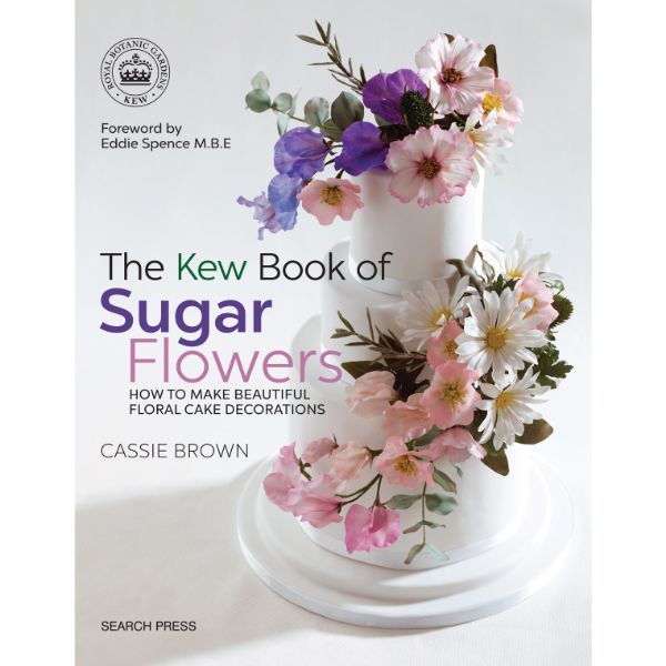 The Kew Book of Sugar Flowers by Cassie Brown No Colour