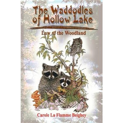 The Waddodles of Hollow Lake   Law of the Woodland by Beighey, Carole La Flamme