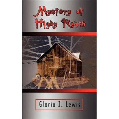 Mystery at Higby Ranch by Lewis, Gloria J.