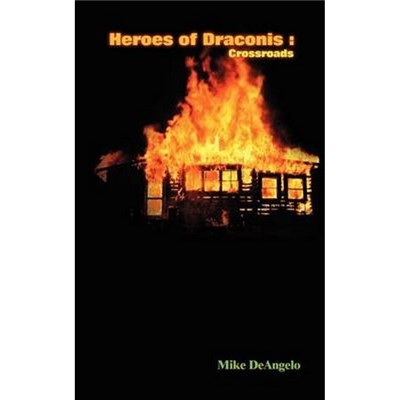Heroes of Draconis  Crossroads by Deangelo, Mike