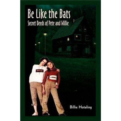 Be Like the Bats by Hotaling, Billie