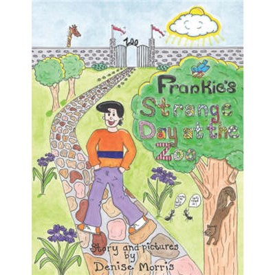 Frankie's Strange Day at the Zoo by Morris, Denise