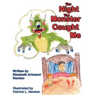 The Night the Monster Caught Me by Newton, Elizabeth Arkward