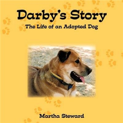 Darby's Story  The Life of an Adopted Dog by Steward, Martha