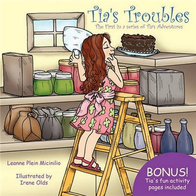 Tia's Troubles: The First in a series of Tia's Adventures by Micinilio, Leanne Plein