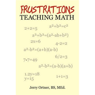 Frustrations Teaching Math by Ortner, Jerry