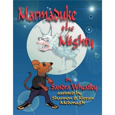 Marmaduke the Mighty by Wheatley, Sandra