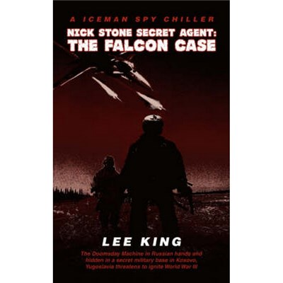 Nick Stone Secret Agent  The Falcon Case by King, Lee